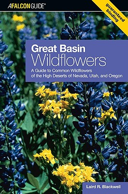 Falcon Guide Great Basin Wildflowers By Blackwell, Laird R.