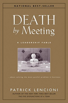 Death by Meeting By Lencioni, Patrick