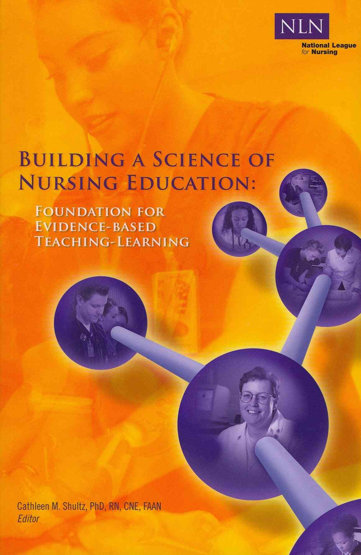 Building a Science of Nursing Education By Shultz, Cathleen